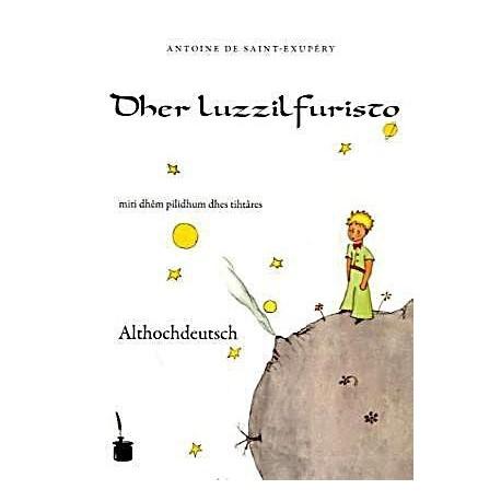 Dher Luzzilfuristo - El Principito en Althochdeutsch