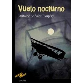 VUELO NOCTURNO ANTOINE DE SAINT-EXUPERY