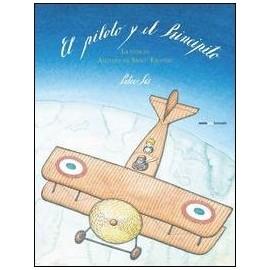 El piloto y el Principito. La vida de Atonie de Saint-Exupéry