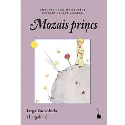 Mozais priņcs - El Principito en Latgalian